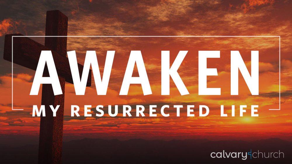 Awaken! My Resurrected Life Image
