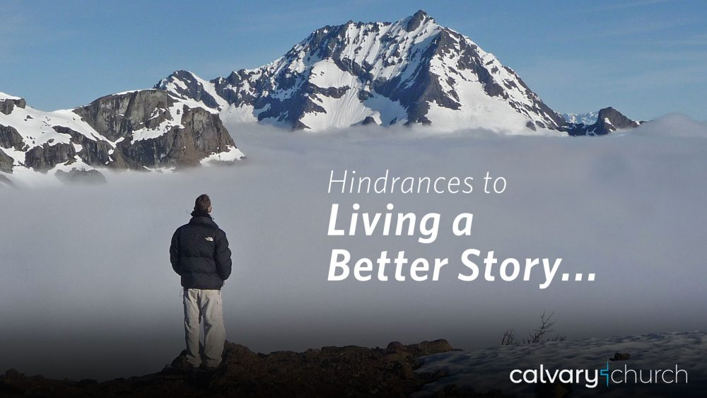 Hindrances to Living a Better Story Image
