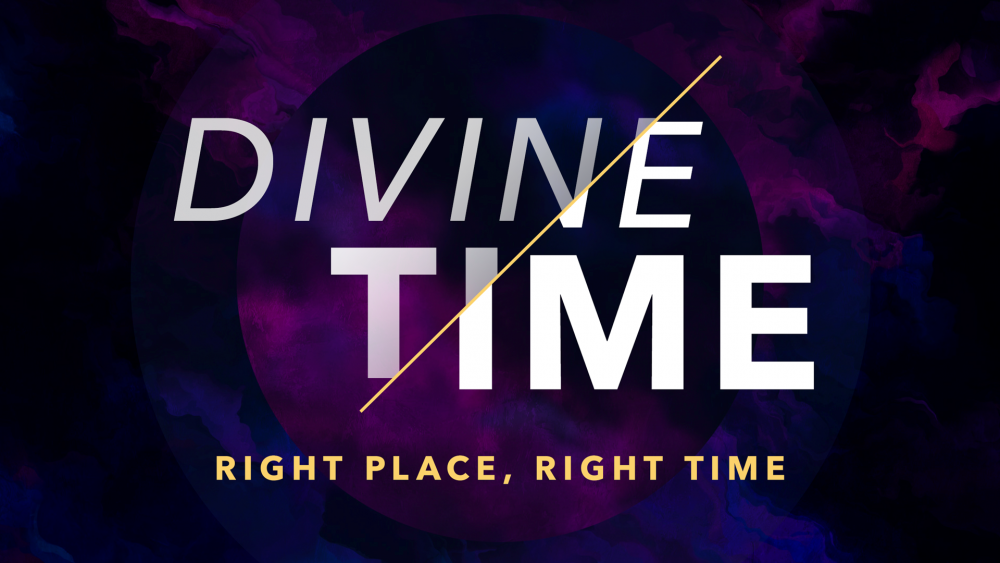 Divine Time: Right Place, Right Time P.2 Image