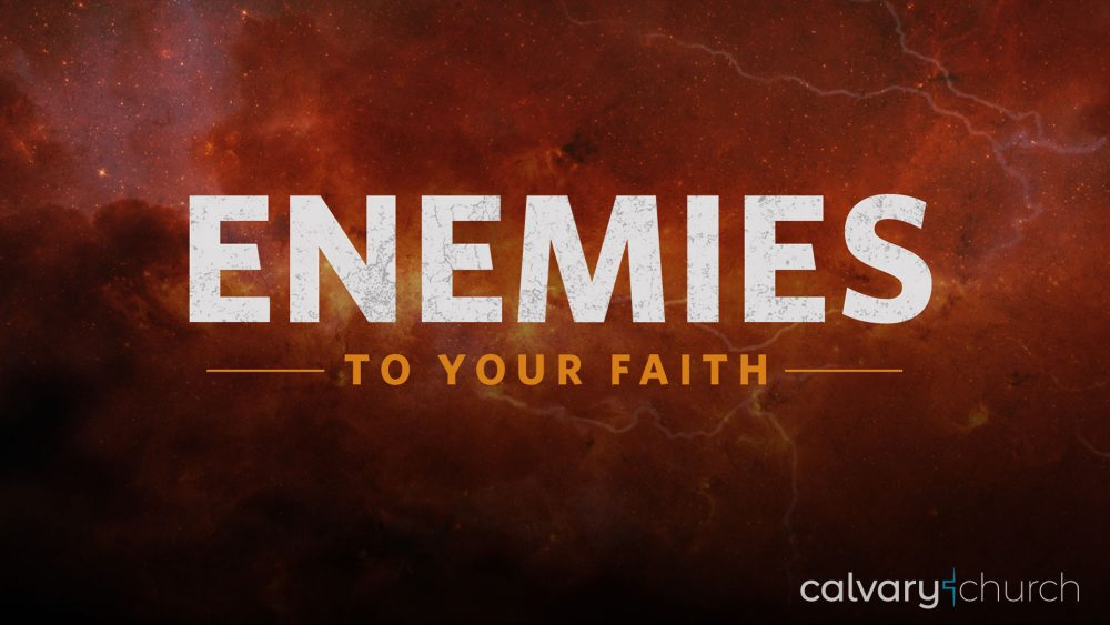 Enemies to Your Faith Image