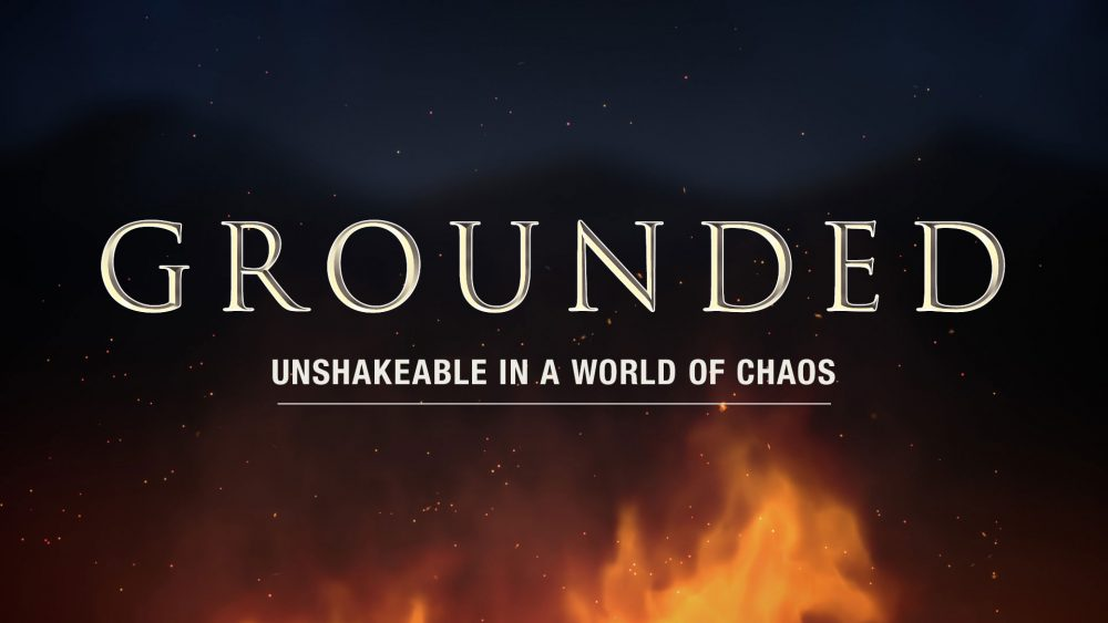 Grounded: Unshakeable in a world of chaos! Week 3 Breaking New Ground Image