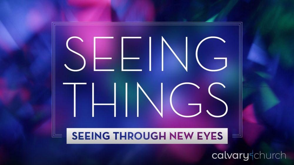Seeing Things: Seeing Through New Eyes Image